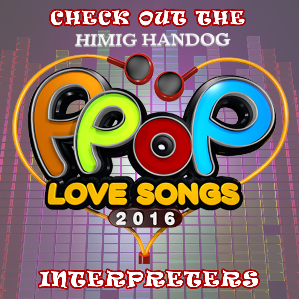 Himig Handog P-Pop Love Songs 2016 Bares List of Interpreters!