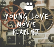 Young Love Movie Playlist