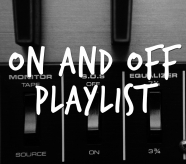 On and Off Playlist